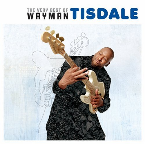 Wayman Tisdale - The Very Best Of Wayman Tisdale (CD)