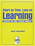img - for Short on Time, Long on Learning: Activities for Those Teachable Moments (Professional Growth Series) by Northrup Mary (2000-01-01) Paperback book / textbook / text book