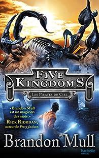 Five Kingdoms - Tome 1 - Les Pirates du ciel par Brandon Mull