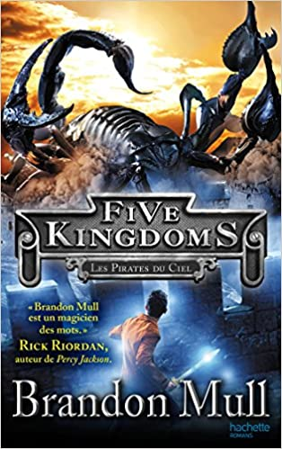 Five Kingdoms T1 : Les pirates du ciel - Mull Brandon