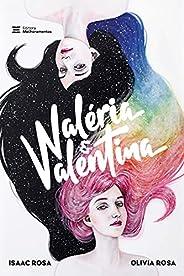 W: Valéria e Valentina