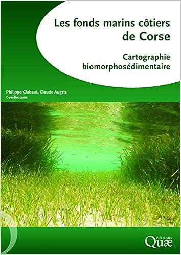 Livres gratuits en ligne Les fonds marins côtiers de Corse : Cartographie biomorphosédimentaire (1Cédérom) pdf