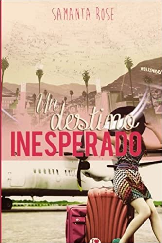 Un destino inesperado: Volume 1 (Trilogía Always): Amazon.es: Samanta Rose: Libros