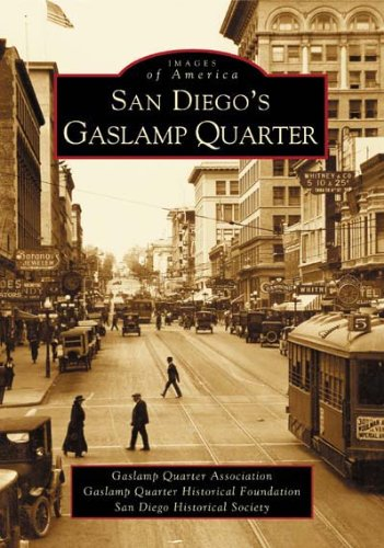 Read Online San Diego's Gaslamp Quarter (CA) (Images of America) ebook
