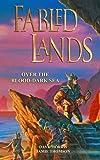 Fabled Lands 3: Over the Blood-Dark Sea: Volume 3