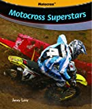 Motocross Superstars, Janey Levy, 1404236953