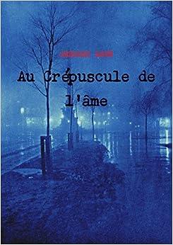 Book Au Cr??puscule de l'??me by Gr??gory Ravn (2014-11-02)