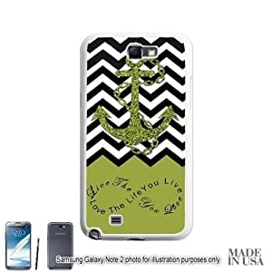 Anchor Live the Life You Love Infinity Quote (Not Actual Glitter) - Green Black White Chevron with Anchor Samsung Galaxy Note II 2 N7100 Hard Case - WHITE by Unique Design Gifts