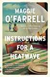 Instructions for a Heatwave, Maggie O'Farrell, 0345804716