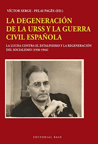 LA DEGENERACIÓN DE LA URSS Y LA GUERRA CIVIL ESPAÑOLA [Próxima aparición]