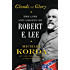 Clouds of Glory: The Life and Legend of Robert E. Lee