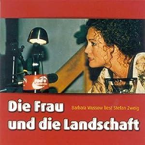 Die Frau und die Landschaft Hörbuch