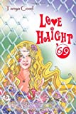 Love Haight '69: a novel of hippies, activism, and the San Francisco sixties music scene