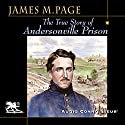 The True Story of Andersonville Prison: A Defense of Major Henry Wirz Audiobook by James Madison Page Narrated by Charlton Griffin