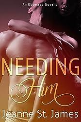 Needing Him (An Obsessed Novella)