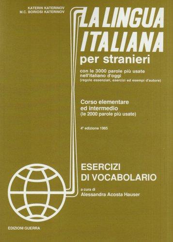 La lingua italiana per stranieri. Corso elementare ed intermedio. Esercizi di vocabolario Katerin Katerinov