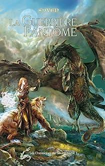 Les Chroniques de Siwès, tome 1 : La Guerrière Fantôme par Syven