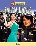 Salma Hayek (Overcoming Adversity: Sharing the American Dream (Library))