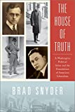 The House of Truth: A Washington Political Salon and the Foundations of American Liberalism