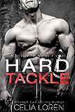 Hard Tackle (A Stepbrother Warriors Novel)