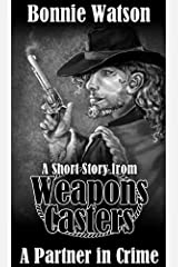 A Partner in Crime (Weapons Casters Book 1) Kindle Edition