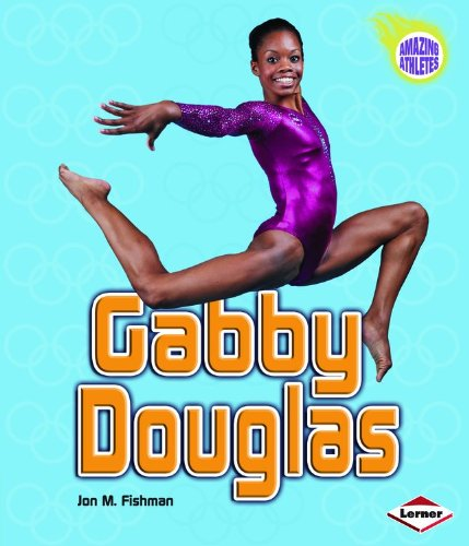 Gabby Douglas  Amazing Athletes