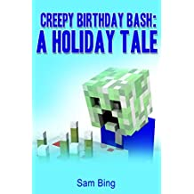 Creepy Birthday Bash: A Holiday Tale (Creeper Holiday Tales Book 2)