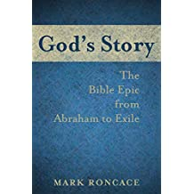 God's Story: The Bible Epic from Abraham to Exile
