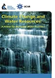 Climate Change and Water Resources, Kathleen Miller, David Yates, 1583214666