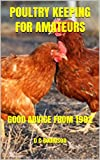 POULTRY KEEPING FOR AMATEURS: GOOD ADVICE FROM 1902