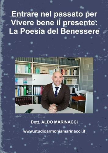 Entrare nel passato per Vivere bene il presente: La Poesia del Benessere (Italian Edition)