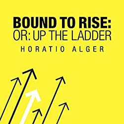 Bound to Rise (Or, Up the Ladder)