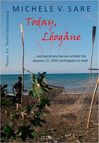 Read online Today, Leogane: Stepping in the direction of her dreams, she discovered heroes of the January 12, 2010 earthquake PDF