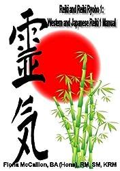 Reiki and Reiki Ryoho 1: Western and Japanese Usui Reiki 1 Manual (Reiki and Reiki Ryoho 1st and 2nd Degree) (English Edition)