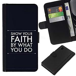 All Phone Most Case / Oferta Especial Cáscara Funda de cuero Monedero Cubierta de proteccion Caso / Wallet Case for Sony Xperia Z1 L39 // BIBLE Show Your Faith By What You Do