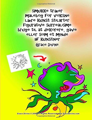 Download smukke træer malebog for voksne lære kunst stilarter figurative surrealisme bruge til at dekorere, gave eller som et minde af kunstner Grace Divine (Danish Edition) pdf epub