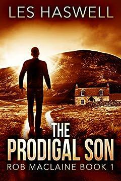 The Prodigal Son (Rob MacLaine Book 1)