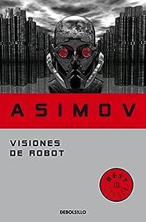 Visiones de robot par Isaac Asimov