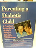 Parenting a Diabetic Child, Gloria Loring, 0929923332