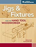 img - for Jigs & Fixtures For The Hand Tool Woodworker: 50 Classic Devices You Can Make book / textbook / text book