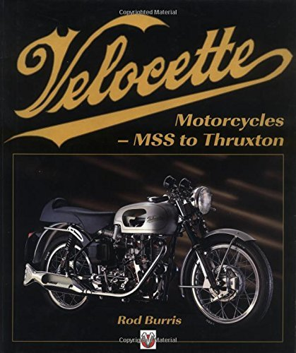 Velocette Motorcycles - MSS to Thruxton: From MSS to Thruxton by Rod Burris (2000-08-03)