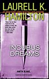 Incubus Dreams: An Anita Blake, Vampire Hunter Novel