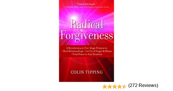 Radical Forgiveness A Revolutionary FiveStage Process to Heal – Radical Forgiveness Worksheet