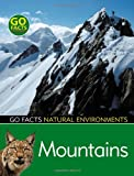 Mountains (Go Facts: Natural Environments)