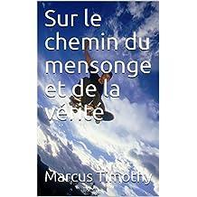 Sur le chemin du mensonge et de la vérité (French Edition)