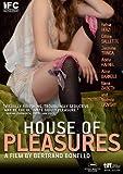HOUSE OF PLEASURES: