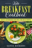 Keto Breakfast Cookbook: Easy & Affordable Recipes For Busy People