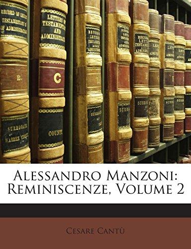 Alessandro Manzoni Reminiscenze, Volume 2  [Cantù, Cesare] (Tapa Blanda)