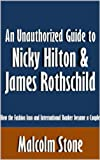 An Unauthorized Guide to Nicky Hilton & James Rothschild: How the Fashion Icon and International Banker became a Couple [Article]