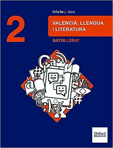 Inicia Dual Lengua Valenciana Y Literatura. 2º Bachillerato. Libro Del Alumno - 9780190503079: Amazon.es: Clari Rubio, Maria Aurora: Libros en idiomas extranjeros